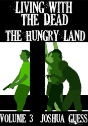 The Hungry Land (Living with the Dead #3) Pdf Book