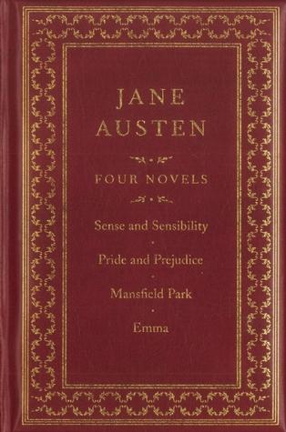 Jane Austen - Four Novels: Sense and Sensibility / Pride and Prejudice / Mansfield Park / Emma