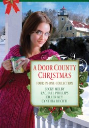 A Door County Christmas: Four Romances Warm Hearts in Wisconsin's Version of Cape Cod Pdf Book