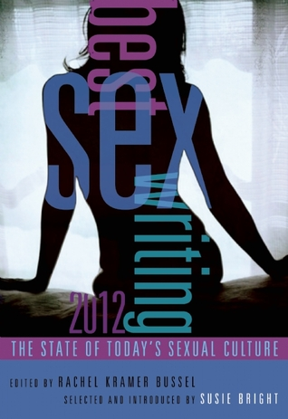 Best Sex Writing 2012: The State of Today's Sexual Culture