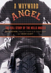 A Wayward Angel: The Full Story of the Hells Angels Pdf Book