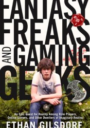 Fantasy Freaks and Gaming Geeks: An Epic Quest for Reality Among Role Players, Online Gamers, and Other Dwellers of Imaginary Realms Pdf Book
