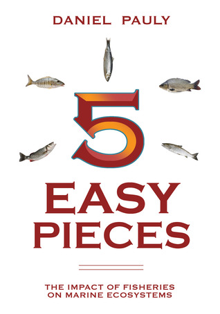 5 Easy Pieces: The Impact of Fisheries on Marine Ecosystems