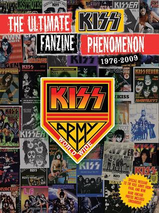 Kiss Army Worldwide!: The Ultimate Fanzine Phenomenon