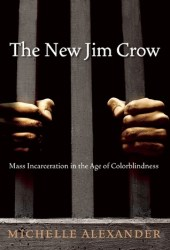 The New Jim Crow: Mass Incarceration in the Age of Colorblindness Book