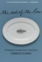 The End of the Line: How Overfishing Is Changing the World and What We Eat Pdf Book