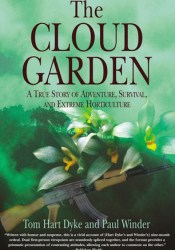 The Cloud Garden: A True Story of Adventure, Survival, and Extreme Horticulture Pdf Book