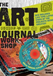 The Art Journal Workshop: Break Through, Explore, and Make it Your Own Pdf Book
