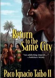 Return to the Same City: A Hector Belascoaran Shayne Detective Novel Pdf Book
