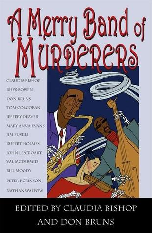 A Merry Band of Murderers: An Original Mystery Anthology of Songs and Stories