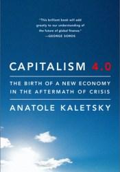 Capitalism 4.0: Economics, Politics, and Markets After the Crisis Pdf Book