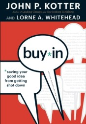 Buy-In: Saving Your Good Idea from Getting Shot Down Pdf Book
