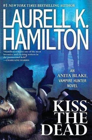 Kiss the Dead (Anita Blake, Vampire Hunter #21)
