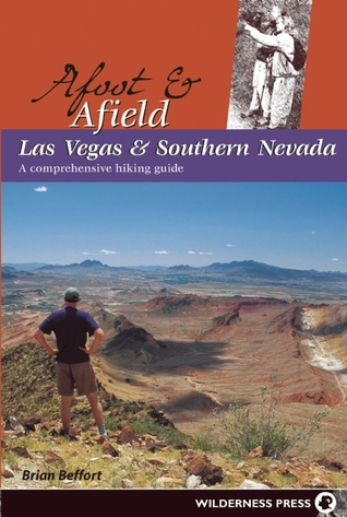 Afoot and Afield: Las Vegas and Southern Nevada