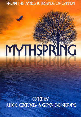 Mythspring: From the Myths and Lyrics of Canada