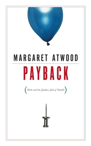 Payback: Debt and the Shadow Side of Wealth