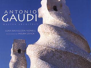 Antonio Gaudi: Master Architect
