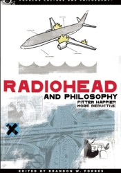 Radiohead and Philosophy: Fitter Happier More Deductive Pdf Book