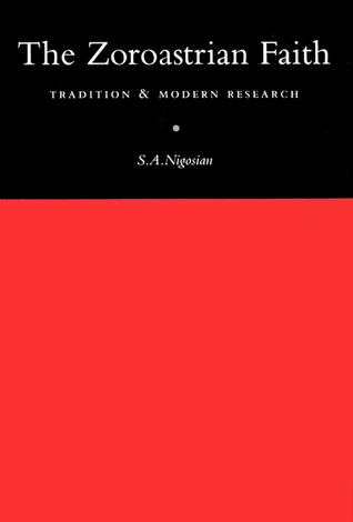 The Zoroastrian Faith: Tradition and Modern Research