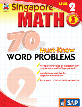 Singapore Math 70 Must-Know Word Problems, Level 2, Grade 3 (Singapore Math 70 Must Know Word Problems)
