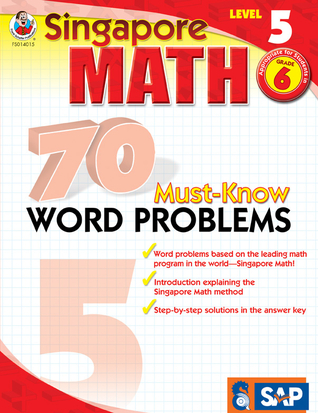 Singapore Math 70 Must-Know Word Problems, Level 5, Grade 6 (Singapore Math 70 Must Know Word Problems)