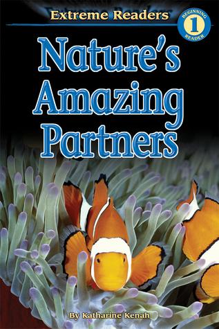 Nature's Amazing Partners, Level 1 Extreme Reader
