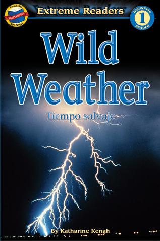 Wild Weather/Tiempo salvaje, Level 1 English-Spanish Extreme Reader (Extreme Readers - Level 1 Dual Language)