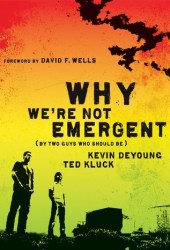 Why We're Not Emergent (By Two Guys Who Should Be) Pdf Book