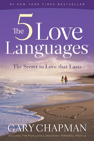 The Five Love Languages: The Secret to Love That Lasts