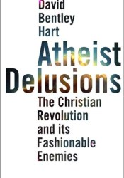 Atheist Delusions: The Christian Revolution and Its Fashionable Enemies Pdf Book