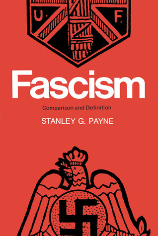 Fascism Comparison and Definition by Stanley G Payne