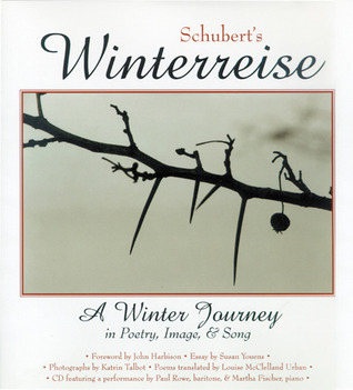 Winterreise: A Winter Journey in Poetry, Image, and Song
