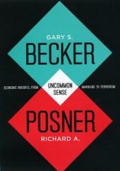 Uncommon Sense: Economic Insights, from Marriage to Terrorism Pdf Book