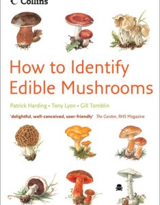 also how to identify edible mushrooms by patrick harding rh goodreads
