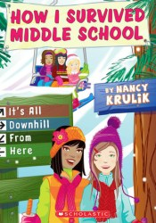 It's All Downhill From Here (How I Survived Middle School, #8) Pdf Book