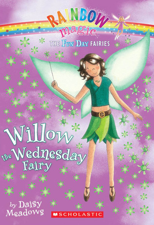 Willow the Wednesday Fairy (Rainbow Magic: Fun Day Fairies, #3)