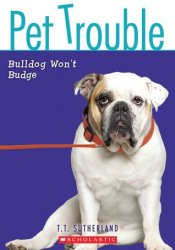 Bulldog Won't Budge (Pet Trouble, #4) Pdf Book