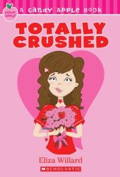 Totally Crushed (Candy Apple #7)
