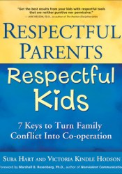 Respectful Parents, Respectful Kids: 7 Keys to Turn Family Conflict into Cooperation Book by Sura Hart