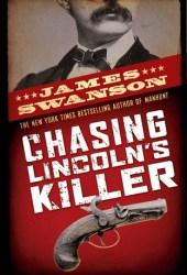 Chasing Lincoln's Killer Pdf Book