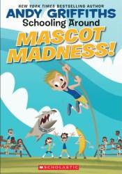 Mascot Madness! (Schooling Around!) Pdf Book