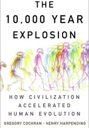 The 10,000 Year Explosion: How Civilization Accelerated Human Evolution Pdf Book