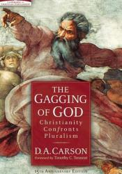 The Gagging of God: Christianity Confronts Pluralism Pdf Book