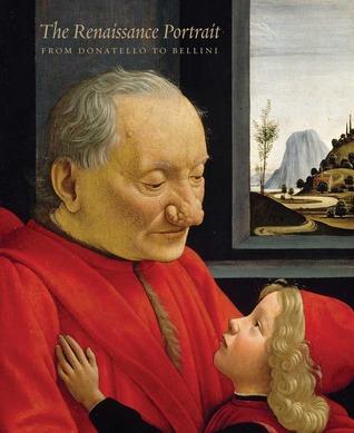 The Renaissance Portrait: From Donatello to Bellini