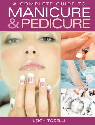 A Complete Guide to Manicure & Pedicure