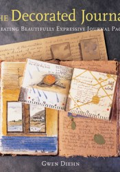 The Decorated Journal: Creating Beautifully Expressive Journal Pages Pdf Book