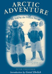 Arctic Adventure: My Life in the Frozen North Pdf Book