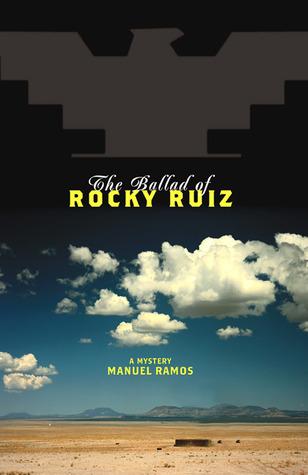 The Ballad of Rocky Ruiz (Luis Montez, #1)