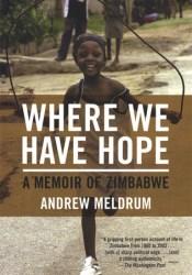 Where We Have Hope: A Memoir of Zimbabwe Pdf Book