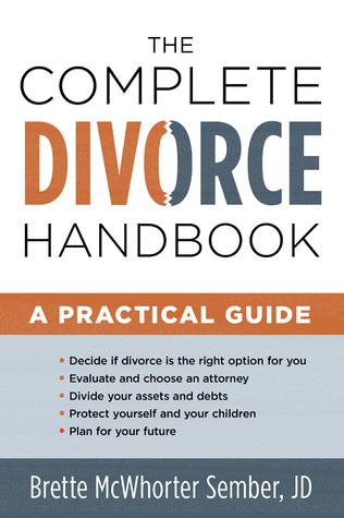 The Complete Divorce Handbook: A Practical Guide